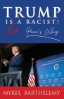 TRUMP IS NOT A RACIST! Here's Why Cover Image