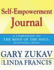 Self-Empowerment Journal: A Companion to The Mind of the Soul: Responsible Choice Cover Image