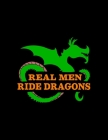 Real Men Ride Dragons: Weekly Homework Tracking Notebook and Monthly Calendar, Write and Check Off Assignments Elementary School Cover Image