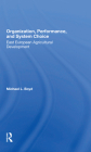 Organization, Performance, and System Choice: East European Agricultural Development Cover Image