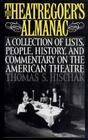 The Theatregoer's Almanac: A Collection of Lists, People, History, and Commentary on the American Theatre (171) Cover Image