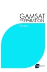 GAMSAT Preparation Physics: Efficient Methods, Detailed Techniques, Proven Strategies, and GAMSAT Style Questions for GAMSAT Physics Section Cover Image