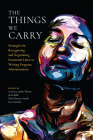 The Things We Carry: Strategies for Recognizing and Negotiating Emotional Labor in Writing Program Administration Cover Image