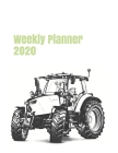Weekly Planner 2020: calendar organizer agenda for tractor enthusiasts. 8.5