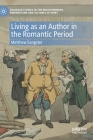 Living as an Author in the Romantic Period (Palgrave Studies in the Enlightenment) Cover Image