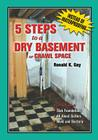 5 Steps to a Dry Basement or Crawl Space: An Alternative to Aftermarket Waterproofing for Wet Basements Cover Image