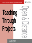 Teaching Through Projects (Open and Flexible Learning) Cover Image