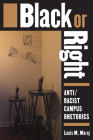 Black or Right: Anti/Racist Campus Rhetorics Cover Image