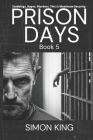 Prison Days: True Diary Entries by a Maximum Security Prison Officer, October, 2018 Cover Image