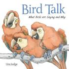 Bird Talk: What Birds Are Saying and Why Cover Image