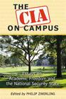 The CIA on Campus: Essays on Academic Freedom and the National Security State Cover Image