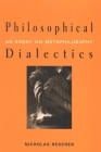 Philosophical Dialectics: An Essay on Metaphilosophy Cover Image