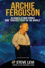 Archie Ferguson: Alaska's Clown Prince and Craziest Pilot in the World Cover Image