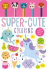Super-Cute Coloring [With Pens/Pencils and Eraser] Cover Image
