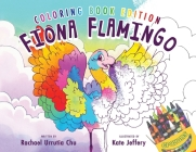 Fiona Flamingo: Coloring Book Edition Cover Image