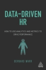Data-Driven HR: How to Use Analytics and Metrics to Drive Performance Cover Image