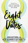 Eight Dates: Essential Conversations for a Lifetime of Love Cover Image