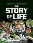 The Story of Life (Science Explorers) Cover Image