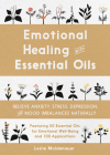 Emotional Healing with Essential Oils: Relieve Anxiety, Stress, Depression, and Mood Imbalances Naturally Cover Image