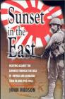 Sunset in the East: A War Memoir of Burma and Java 1943-46 Cover Image