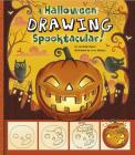 A Drawing a Halloween Spooktacular: A Step-By-Step Sketchpad (My First Sketchpads) Cover Image