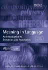 Meaning in Language: An Introduction to Semantics and Pragmatics (Oxford Textbooks in Linguistics) Cover Image
