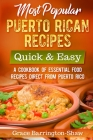 Most Popular Puerto Rican Recipes - Quick & Easy: A Cookbook of Essential Food Recipes Direct from Puerto Rico Cover Image