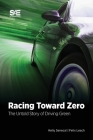Racing Toward Zero: The Untold Story of Driving Green Cover Image