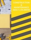 Construction & Maintenance Daily Log Book Cover Image
