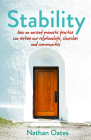 Stability: How an ancient monastic practice can restore our relationships, churches, and communities Cover Image