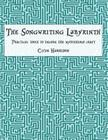 The Songwriting Labyrinth: Practical Tools to Decode the Mysterious Craft Cover Image