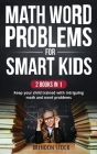 Math Word Problems For Smart Kids: Keep Your Child Trained With Intriguing Math And Word Problems Cover Image