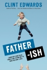 Father-ish: Laugh-Out-Loud Tales From a Dad Trying Not to Ruin His Kids' Lives Cover Image