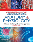 Workbook to Accompany Understanding Anatomy & Physiology: A Visual, Auditory, Interactive Approach Cover Image
