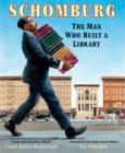 Schomburg: The Man Who Built a Library Cover Image