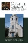 The Big White Church Down the Street: Give Me That Old Time Religion Cover Image