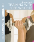 The Complete Guide to Training with Free Weights Cover Image