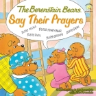 The Berenstain Bears Say Their Prayers (Berenstain Bears Living Lights 8x8 #1) Cover Image