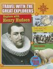 Explore with Henry Hudson (Travel with the Great Explorers) Cover Image