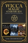 Wicca Magic Starter Kit: Candle Magic, Crystal Magic, and Herbal Magic Cover Image