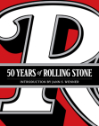 50 Years of Rolling Stone: The Music, Politics and People that Changed Our Culture Cover Image