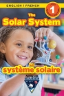 The Solar System: Bilingual (English / French) (Anglais / Français) Exploring Space (Engaging Readers, Level 1) Cover Image