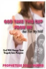God Take This Cup Away From Me Cover Image