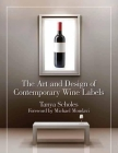 The Art and Design of Contemporary Wine Labels Cover Image