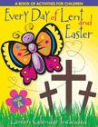 Every Day of Lent: A Book of Activities for Children--Cycle a Cover Image