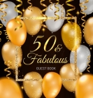 50 & Fabulous Guest Book: Celebration fiftieth birthday party keepsake gift book for Best wishes and messages from family and friends to write i Cover Image