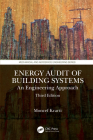 Energy Audit of Building Systems: An Engineering Approach, Third Edition (Mechanical and Aerospace Engineering) Cover Image