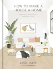 How to Make a House a Home: Creating a Purposeful, Personal Space Cover Image