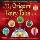 My First Origami Fairy Tales Kit: Paper Models of Knights, Princesses, Dragons, Ogres and More! (Includes Folding Sheets, Easy-To-Read Instructions, S Cover Image