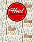 Hotel Reservation Log Book: Guest House Booking Form Template, Reservation Information System, Hotel Reservation Format, Room Reservation Form Tem Cover Image